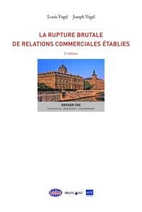 Louis Vogel et Joseph Vogel - La rupture brutale de relations commerciales établies.