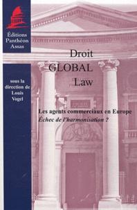 Louis Vogel - Les agents commerciaux en Europe, echec de l'harmonisation ?.