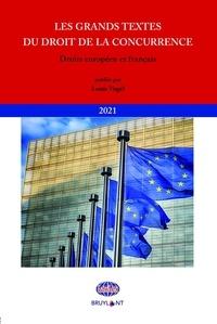 Louis Vogel - Les grands textes du droit de la concurrence - Droits européen et français.