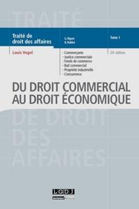 Louis Vogel - Traité de droit des affaires - Tome 1, Du droit commercial au droit économique.