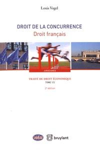 Louis Vogel - Traité de droit économique - Tome 1, Droit de la concurrence Livre 2, Droit français.