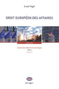 Louis Vogel - Traité de droit économique - Tome 4, Droit européen des affaires.