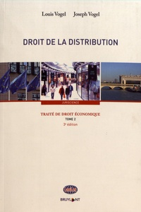 Louis Vogel et Joseph Vogel - Traité de droit économique - Tome 2, Droit de la distribution.