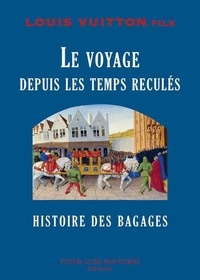 Livres à télécharger gratuitement isbn Le voyage depuis les temps reculés  - Histoire des bagages