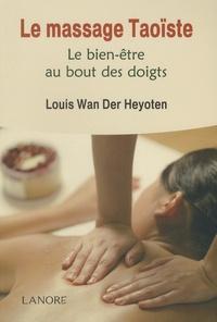 Louis Wan der Heyoten - Le massage taoïste - Le bien-être au bout des doigts.