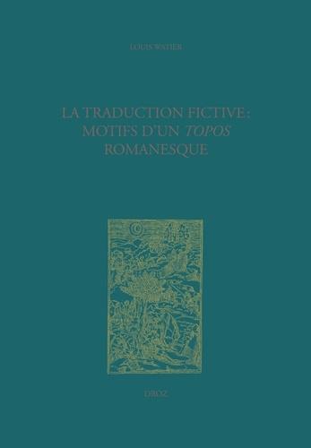 La traduction fictive : motifs d'un topos romanesque