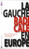 Louis Weber et Jean-Numa Ducange - La gauche radicale en Europe.