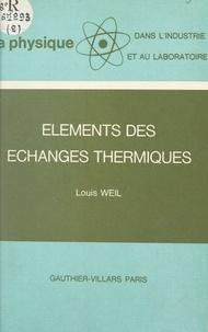 Louis Weil - Éléments des échanges thermiques.