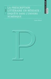 Louis Wiart - La prescription littéraire en réseaux : enquête dans l'univers numérique.