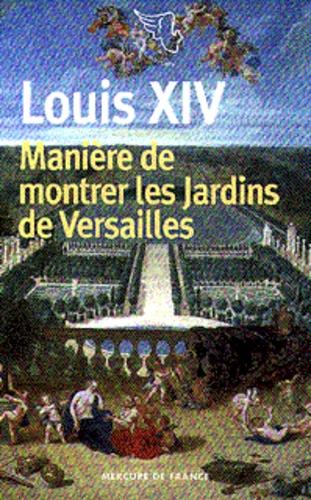 Louis XIV et Charles Perrault - Manière de montrer les jardins de Versailles.