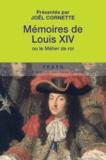 Louis XIV - Mémoires de Louis XIV - Suivis de Manière de visiter les jardins de Versailles.