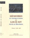 Louis XIV - Mémoires et instructions de Louis XIV pour le Dauphin - Volume 1, 1661-1665.