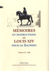 Louis XIV - Mémoires et instructions de Louis XIV pour le Dauphin - Volume 2, 1666.