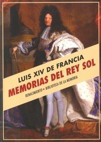 Louis XIV et Pedro Lopez Ferret - Memorias del rey Sol.
