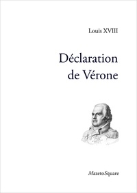 Louis XVIII - Déclaration de Vérone.