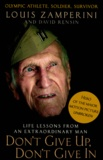Louis Zamperini et David Rensin - Don't Give Up, Don't Give In - Life Lessons from an Extraordinary Man.