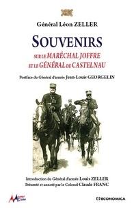 Louis Zeller - Souvenirs sur le Maréchal Joffre et le général de Castelnau.