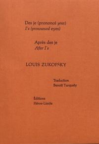 Louis Zukofsky - Des je (prononcé yeux) ; Après des je.
