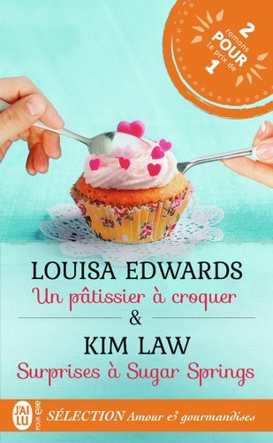 Louisa Edwards et Kim Law - Sélection Amour et gourmandises - Un pâtissier à croquer ; Surprises à Sugar Springs.
