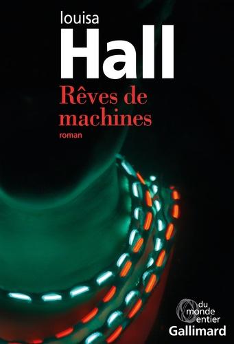 Louisa Hall - Rêves de machines.