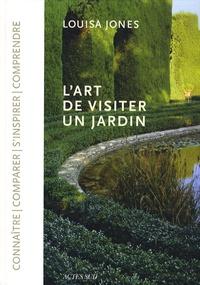 Louisa Jones - L'art de visiter un jardin.