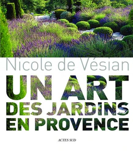 Nicole de Vésian. Un art des jardins en Provence