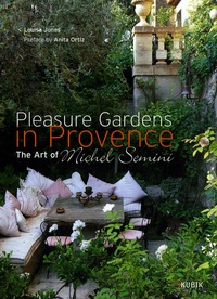 Louisa Jones - Pleasure gardens in Provence - The Art of Michel Semini, édition en anglais.
