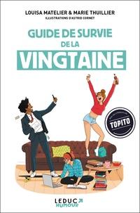 Louisa Matelier et Marie Thuillier - Guide de survie de la vingtaine.
