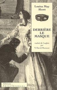 Louisa May Alcott - Derrière le masque ou Le pouvoir d'une femme.