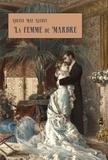 Louisa May Alcott - La femme de marbre.