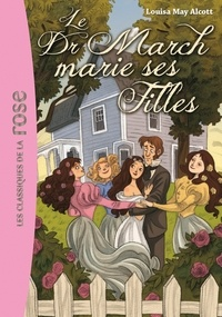 Louisa May Alcott - Le docteur March marie ses filles.