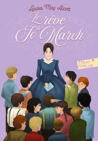 Louisa May Alcott - Le Rêve de Jo March.