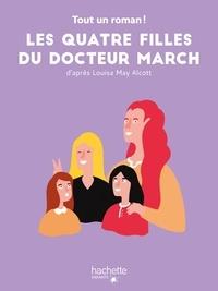 Louisa May Alcott et Tom Chegaray - Les Quatre Filles du docteur March Tome 1 : Les quatre filles du Docteur March.