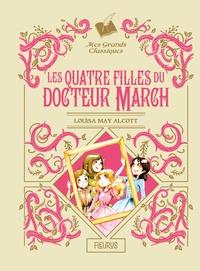 Louisa May Alcott et Joy Boswell - Les Quatre Filles du docteur March Tome 1 : Les quatre filles du Docteur March.