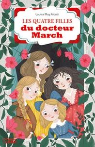 Louisa May Alcott - Les Quatre Filles du docteur March Tome 1 : Les quatre filles du docteur March.