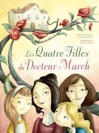 Louisa May Alcott et Francesca Rossi - Les Quatre Filles du docteur March Tome 1 : Les quatre filles du docteur March.