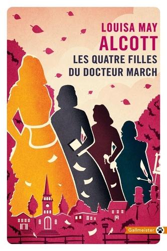 Les Quatre Filles du docteur March Tome 1 Les quatre filles du docteur March
