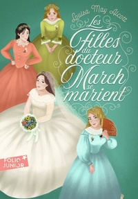 Louisa May Alcott - Les Quatre Filles du docteur March Tome 2 : Les filles du docteur March se marient.