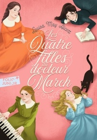 Louisa May Alcott - Les quatre filles du docteur March.