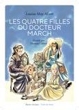 Louisa May Alcott et Thomas Gilbert - Les quatre filles du docteur March - Texte abrégé.