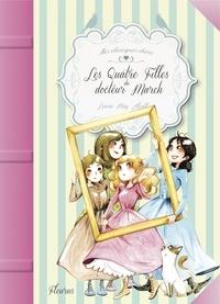 Louisa May Alcott - Les quatres filles du Docteur March.