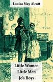 Louisa May Alcott et Reginald B. Birch - Little Women (includes Good Wives) + Little Men + Jo's Boys (3 Unabridged Classics with over 200 original illustrations).