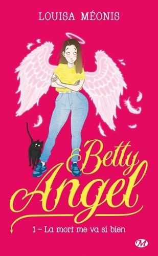 Betty Angel Tome 1 La mort me va si bien