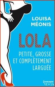 Louisa Méonis - Lola S2.E2 - Petite, grosse et complètement larguée.
