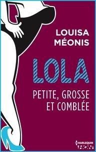 Louisa Méonis - Lola S2.E4 - Petite, grosse et comblée.