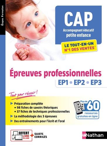 CAP Accompagnant éducatif petite enfance. Epreuves professionnelles EP1, EP2, EP3  Edition 2020-2021