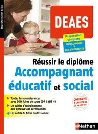 Louisa Rebih - Réussir le diplôme Accompagnant éducatif et social DEAES Préparation complète - DF 1 à DF 4 et les 3 spécialités.