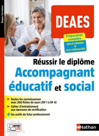 Louisa Rebih - Réussir le diplôme Accompagnant éducatif et social DEAES - DF 1 à DF 4 et les 3 spécialités.