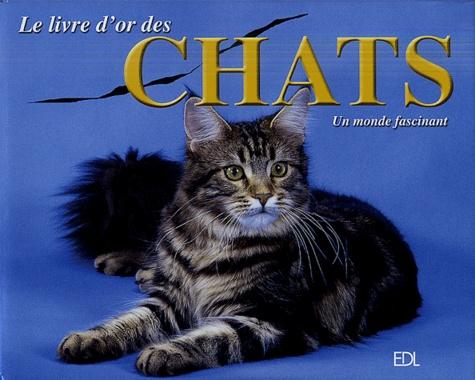 Louisa Somerville - Le livre d'or des chats - Un monde fascinant.