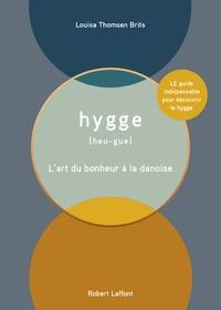 Louisa Thomsen Brits - Hygge - L'art du bonheur à la danoise.